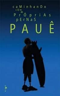 Livro: Caminhando com as Próprias Pernas - Pauê
